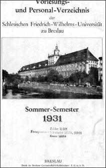 Vorlesungs- und Personal-Verzeichnis der Schlesischen Friedrich Wilhelms-Universität zu Breslau Sommer-Semester 1931