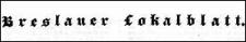 Breslauer Lokalblatt 1834-12-09 [Jg.1] Nr 46