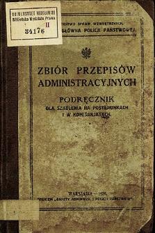 Zbiór przepisów administracyjnych : podręcznik dla szkolenia na posterunkach i w komisarjatach