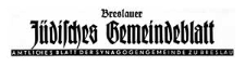 Breslauer Jüdisches Gemeindeblatt. Amtliches Blatt der Synagogengemeinde Breslau, 29. November 1934 Jg. 11 Nr 18