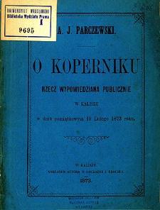 O Koperniku : rzecz wypowiedziana publicznie w Kaliszu w dniu pamiątkowym 19 lutego 1873 roku