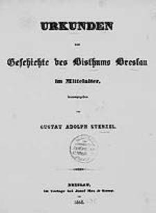 Urkunden zur Geschichte des Bisthums Breslau im Mittelalter