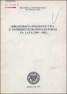 Bibliografia Piśmiennictwa o Uniwersytecie Wrocławskim za lata 1980-1981