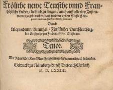 Fröliche newe teutsche unnd frantzösische Lieder, lieblich zu singen, auch auff allerley Instrumenten zugebrauchen nach sonderer Art der Music componirt [...]