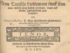 Newe teutsche Liedlein mit fünff Stimmen, wölche gantz lieblich zu singen, unnd auf allerley Instrumenten zugebrauchen. [...]