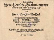 Kurtzweilige neue teutsche Liedlein, mit vier Stimmen, nach Art der welschen Canzonetten componirt durch Franz Joachim Brechtel...