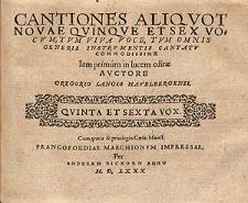 Cantiones aliquot novæ quinque et sex vocum, tum viva voce [...] Quinta et sexta vox