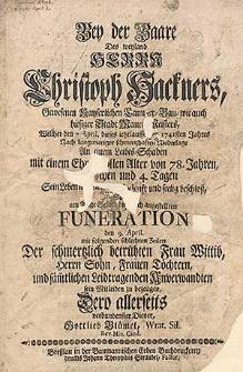 Bey der Baare des [...] Herrn Christoph Hackners [...] welcher den 2. April. dieses [...] 1741sten Jahres [...] sein Leben [...] beschloss [...] / suchte [...] sein Mitleiden zu bezeugen [...] Gottlieb Bluemel [...].