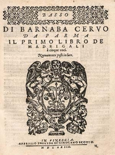 Di Barnaba Cervo da Parma Il primo libro de madrigali à cinque voci [...]