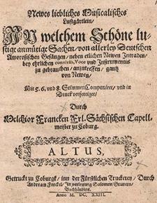 Newes liebliches musicalisches Lustgärtlein, in welchem schöne lustige anmütige Sachen, von allerley deutschen amorosischen Gesängen [...]