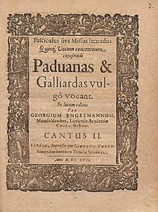 Fasciculus sive Missus secundus quinque vocum concentuum, cujusmodi paduanas et galliardas vulgò vocant. In lucem editus per Georgium Engelmannum, Mansfeldensem, Lipsiensis Academiae civem ac musicum.