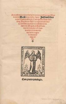 Acutissimi iuris utriusq[ue] doctoris [...] Baldi de Perusio Super Institutio[n]ibus commentum [...] / cum quibusdam eiusdem [...] consiliis et repetitionibus [...] Angeli et Bartholomei de Saliceto, cum summariis et numeris, necnon et repertorio noviter impressis.
