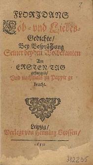 Floridans Lob-und Liebes-Gedichte Bey Besprächung Seiner beyden Woolbeckanten Am Ersten Tag gesungen Und nochmals zu Papier gebracht.