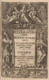 Kelegraphia Sive Descriptio Herniarvm : Cum earundem Curationibus tam Medicis quam Chirurgicis / Descripta Per Malachiam Geiger [...]