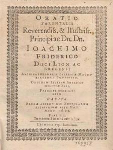 Oratio Parentalis Reverendiss. & Illustriss. Principi [...] Ioachimo Friderico Duci Lign. Ac Bregensi [...] Habita Brega Altero Die Exeqviarum Illustrium VIII. Maii Anno 1602 [...] / [M. Tilesius M.]