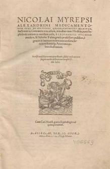Nicolai Myrepsi Alexandrini [...] Medicamentorum opus, in sectiones quadragintaocto digestum : hactenus in Germania non visum [...] / a Leonharto Fuchsio [...] e Graeco in Latinum recens conversum [...] annotationibus illustratum [...].