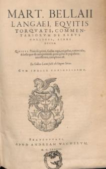 Mart. Bellaii Langaei [...] Commentariorum de rebus Gallicis libri decem : Quibus Francisci primi, Galliae regis res gestas [...] complexus est / Ex Gallico Latini facti ab Hugone Suraeo.