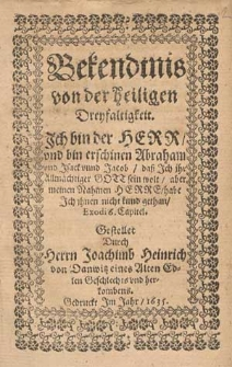 Bekendtnis von der heiligen Dreyfaltigkeit [...] / Gestellet Durch Herrn Joachimb Heinrich von Danwitz [...].
