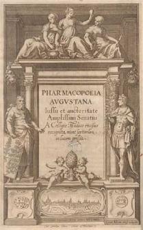 Pharmacopoeia Augustana / Iussu et auctoritate amplissimi senatus a Collegio Medico rursus recognita, nunc septimum in lucem emissa.