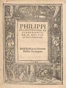Philippi Melanchthonis Declamativncvla In Divi Pavli Doctrinam ; Eiusde[m] Epistola ad Iohannem Hessum Theologum