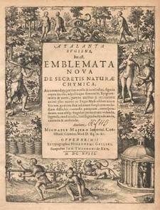 Atalanta fugiens, hoc est Emblemata vova de secretis naturae chymica [...] / authore Michaele Majero [...].