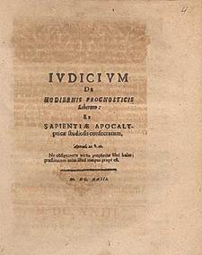 Ivdicivm De Hodiernis Prognosticis Liberum Et Sapientiæ Apocalypticæ studiosis consecratum.