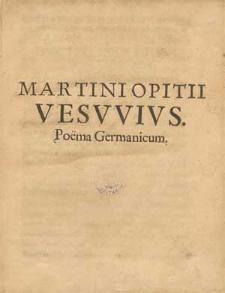 Martini Opitii Vesuvius : Poema Germanicum.