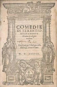 Comedie di Terentio : nvovamente di latino in volgare tradotte