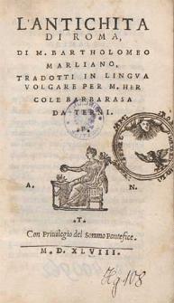 L'antichita di Roma di M. Bartolomeo Marliano / tradotti in lingua volgare per M. Hercole Barbarasa [...]