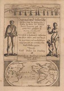 Diurnal der Nassawischen Flotta, oder Tagregister und historische ordentliche Beschreibung einer [...] Schiffahrt umb die gantze Erdkugel rund umbher von Hochmögenden Herren Staden angestellet [...] in den 1623. 1624. 1625. 1626. und 1627. Jahren verrichtet [...] Vor niemalen vollkömlich in Truck gegeben, nun aber alles auß flammischer Spraach [...] in Hochteutsch ubersetzet, und mit Kupfferstücken gezieret.