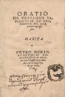 Oratio De Vestigiis Sapientiae Et Providentiæ Dei, Qvæ artibus impressa sunt / Habita a Petro Sickio [...]