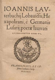 Ioannis Lavterbachij Lobauie[n]sis [...] Epigrammatvm Libri VI.