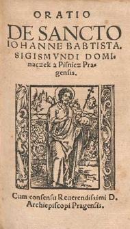 Oratio De Sancto Iohanne Babtista / Sigismvndi Dominaczek a Pisnicz Pragensis.