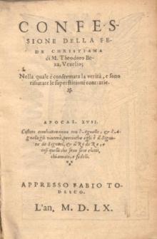 Confessione Della Fede Christiana di M. Theodoro Beza, Vezelio : Nella quale e confermata la verita, e sono rifiutate le superstitioni contrarie.