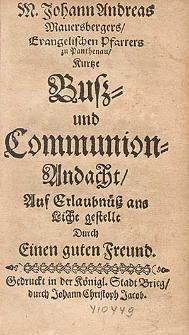 M. Johann Andreas Mauersbergers [...] Kurtze Busz= und Communion=Andacht / Auf Erlaubnüß ans Licht gestellt Durch Einen guten Freund.