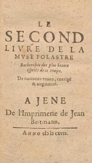 Le [...] Livre De La Mvse Folastre : Recherchée des plus beaux esprits de ce temps. Liv. 2.