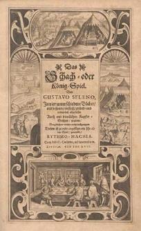 Das Schach- oder König-Spiel / von Gustavo Seleno in vier [...] Bücher [...] abgefasset, auch mit [...] Kupfer-Stichen gezieret [...] diesem ist zu Ende angefüget ein [...] Spiel genandt Rythmo-Machia.