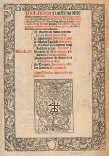 Preclarissima [et] inestimabilis doctrine atq[ue] utilitatis Divi Auelii Augustini Sermonum opera.