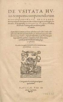 De usitata huius temporis componendorum miscendorumque medicamentorum ratione libri quatur, iam recens recogniti multisq[ue] locis aucti et locupletati / Leonharto Fuchsio [...] autore [...].