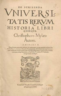 De scribenda universitatis rerum historia libri quinque / Christophoro Mylaeo autore [...].