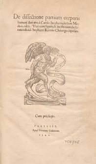 De dissectione partium corporis humani libri tres / a Carolo Stephano [...] editi. Una cum figuris et incisionum declarationibus a Stephano Riverio [...] co[m]positis.