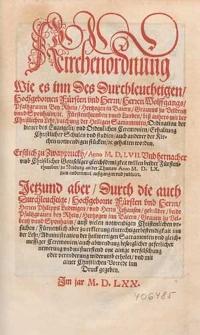 Kirchenordnung, wie es inn des [...] Fuersten und Herrn [...] Wolffgangs, Pfaltzgraven bey Rhein, Hertzogen in Baiern [...] Fuerstenthumben unnd Landen [...]
