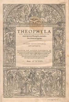 Theophylacti archiepiscopi Bulgariae in quatuor Evangelia enarrationes, denuo recognitae / Joanne Oecolampadio interprete [...].