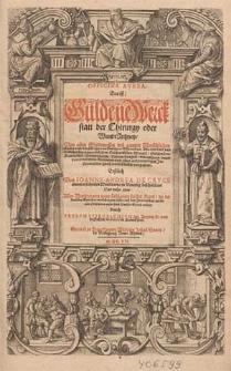 Officina aurea, das ist Güldene Werckstatt der Chirurgy oder WundtArtzney [...] / erstlich von Ioanne Andrea De Cruce [...] beschrieben, nun mehr aber [...] auß dem Italianischen als seinem Original in unsere hoch teutsche Sprach versetzt durch Petrum Uffenbachium [...].