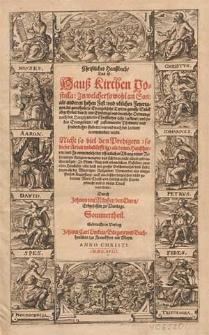 Christliches Haußbuch, das ist Hauß Kirchen Postilla, in welcher so wohl an Son- als anderen hohen Fest- und ublichen Feyertagen, die gewöhnliche Evangelische Text in gewisse Stück abgetheilet [...] erkleret und jedes Evangelium uff zustimmende Psalmen und sonderbahre Gebeter [...] accommodirt wird [...] / durch Johann von Münster [...]. Sommertheil.