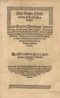 Das dritte Theil dieser christlichen Postilla, in welchem die Predigten uber die Feiertage durchs gantze Jahr begriffen [...] / durch [...] Herrn Gregorium Zarnowtza [...].