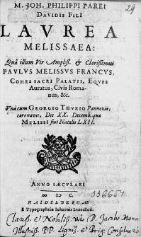 M. Joh. Philippi Parei Davidis Fili[i] Laurea Melissaea : Qua illum  [...] Paulus Melissus [...] Una cum Georgio Thurio [...] coronavit [...].