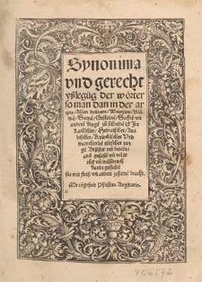 Synonima und gerecht Ußlegu[n]g der Wörter so man dan in der Artzny, allen Krütern, Wurtzlen, Blumen[n] [...] und anderen Dingen zu schreibe[n] ist in lati[n]scher, hebraischer, arabischer, kriechischer und mancherlei tütscher Zunge[n] [...] / Me co[n]gessit Phrisius Arge[n]tarie.