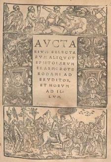 Auctarium selectarum aliquot epistolarum Erasmi Roterodami ad eruditos et horum ad illum.