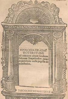 Apologia Erasmi Roterodami ad eximium virum Jacobum Fabrum Stapulensem, cuius argumentum versa pagella demonstrabit.